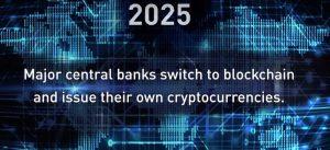 2025 gran parte delle Banche Centrali passano alla Blockchain per emettere la propria criptovaluta