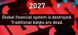 2027 il sistema finanziario globale viene distrutto. Le banche tradizionali sono morte